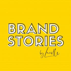 Brand Stories by Lucille